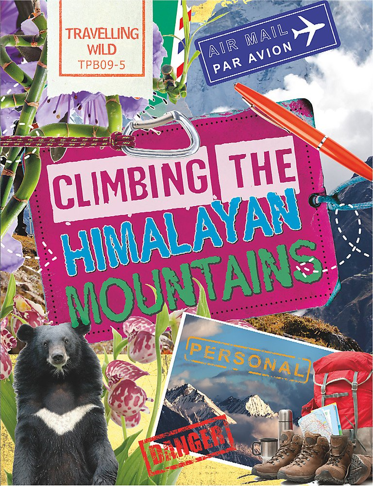 Travelling Wild: Climbing the Himalayan Mountains