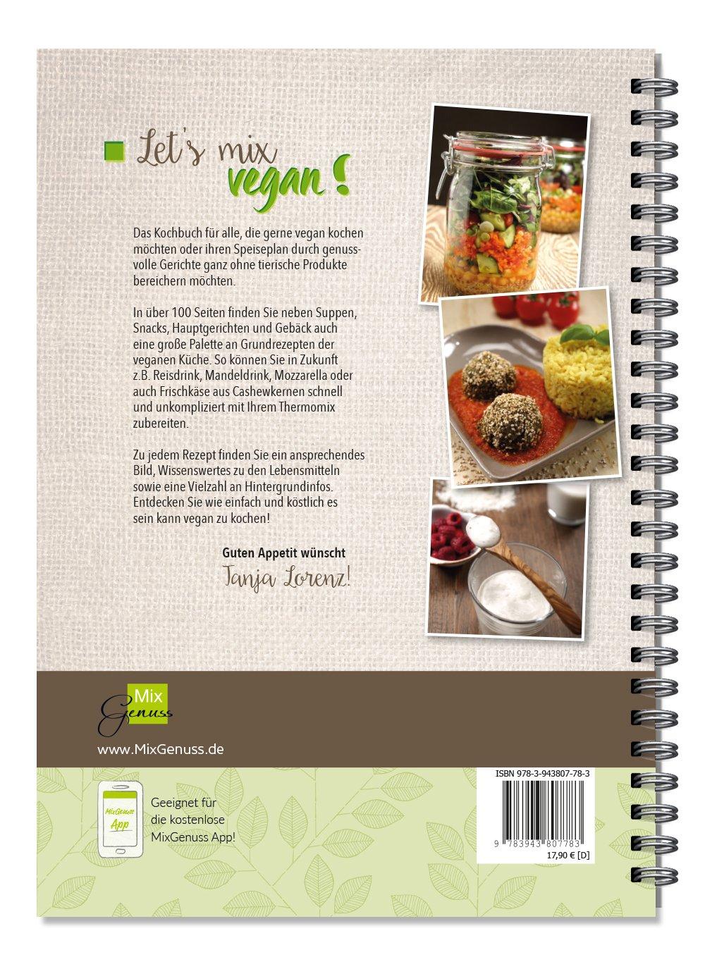 Let\'s mix vegan!: Rezepte für den Thermomix: Amazon.de: Tanja Lorenz ...