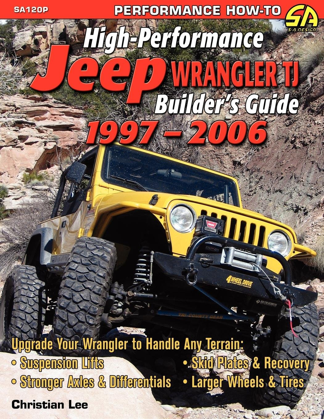 High-Performance Jeep Wrangler Builder's Guide 1997-2006: Christian Lee:  9781613250273: Amazon.com: Books