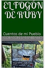 El Fogón de Ruby: Cuentos de mi Pueblo (Spanish Edition) Kindle Edition