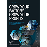 Grow Your Factory, Grow Your Profits: Lean for Small and Medium-Sized Manufacturing Enterprises