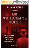 Die Whitechapel-Morde  (Die geheimen Akten des Sir Arthur Conan Doyle 10)