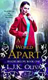 A World Apart (Shades Below Book 1)