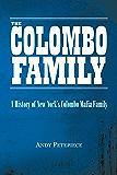 The Colombo Family: A History of New York's Colombo Mafia Family