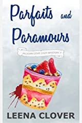 Parfaits and Paramours: A Cozy Murder Mystery (Pelican Cove Cozy Mystery Series Book 7) Kindle Edition