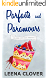 Parfaits and Paramours: A Cozy Murder Mystery (Pelican Cove Cozy Mystery Series Book 7)