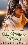 His Mistletoe Miracle (A Sugar Creek Novel Book 3) (English Edition)