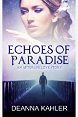 Echoes of Paradise: An Afterlife Love Story Kindle Edition