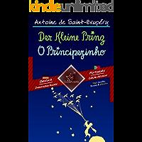 Der Kleine Prinz - O Principezinho: Zweisprachiger paralleler Text - Texto bilíngue em paralelo: Deutsch - Portugiesisch / Alemão - Português (Dual Language Easy Reader Livro 78)