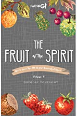 The Fruit of the Spirit, Volume 4: How to Have the DNA of Your Heavenly Father Kindle Edition