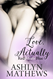 Love, Actually: Red Meets Blue (Willowbrook/Club Forsaken Book 3)