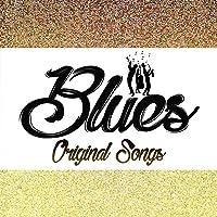 Blues Original Songs