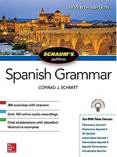 Schaums Outline of Spanish Grammar, 6th Edition (Schaums Outlines)