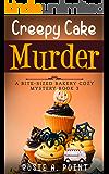 Creepy Cake Murder (A Bite-sized Bakery Cozy Mystery Book 3)
