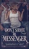 Don't Shoot the Messenger: Hazard Falls Book 2
