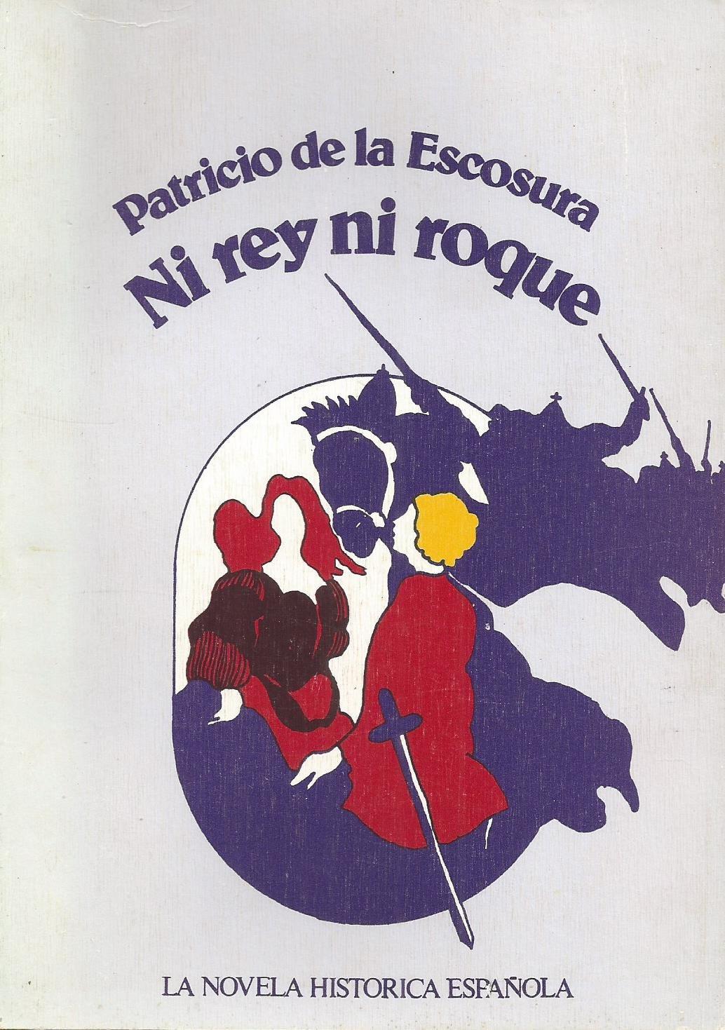 No rey ni Roque (La novela histórica española): Amazon.es ...