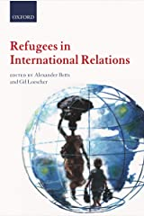 Refugees in International Relations Kindle Edition