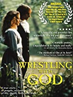 Wresting With God