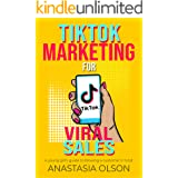 TikTok Marketing for Viral Sales: A Young Girl's Guide to Blowing Customers' Minds (TEENAGE GIRLS AND BUSINESS)