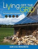 Living Off the Grid: The Practical Guide to Sustainable Energy