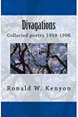 Divagations: Collected Poetry 1959-1996 Kindle Edition