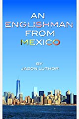 An Englishman From Mexico Kindle Edition