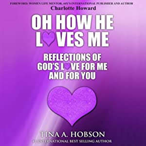 Oh How He Loves Me: Reflections of God's Love for Me and for You