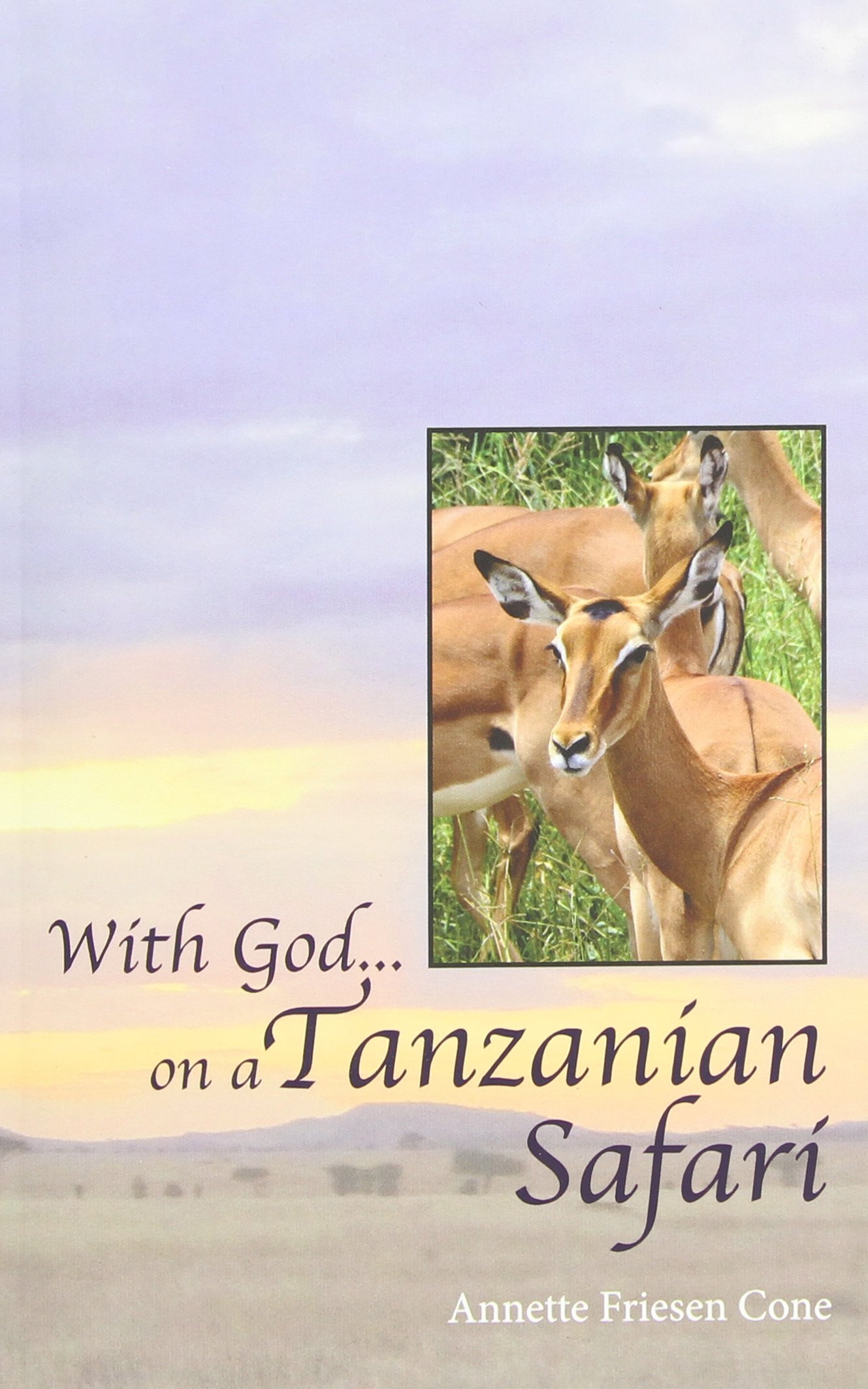With God... on a Tanzanian Safari