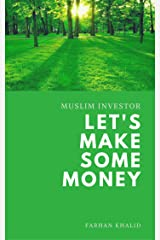 Muslim Investor: Let's Make Some Money Kindle Edition