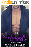 Billionaire Romance: The Seduction Factor – Love Tangle: Billionaire Series (The Seduction Factor Series Book 4)