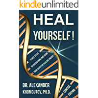 Heal Yourself!: 3 Easy Steps to Discovering and Using Your Quantum Healing Energy.  Concise Edition (Healing Series Book 1)