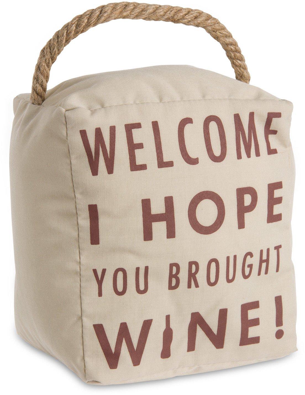 Pavilion Gift Company Open Door Decor - Welcome I Hope You Brought Wine! Cream Door Stopper with Handle