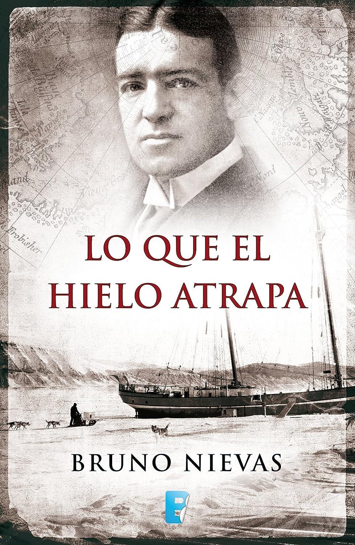 Lo que el hielo atrapa eBook: Nievas, Bruno: Amazon.es: Tienda Kindle