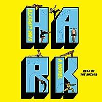 Hark: A Novel