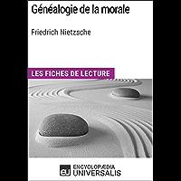 Généalogie de la morale de Friedrich Nietzsche: Les Fiches de lecture d'Universalis (French Edition)