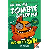 Live and Let Swim: My Big Fat Zombie Goldfish (My Big Fat Zombie Goldfish, 5)