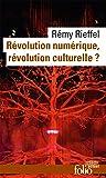Révolution numérique, révolution culturelle ? (Folio actuel t. 159)