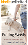 Pulling Weeds: Recovering from Christianity