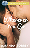 Wherever You Go (Starting Over Book 3)
