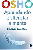 Aprendendo a silenciar a mente