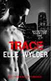Trace: A Southern Mafia Romance (Bad Boys of River City Book 1)