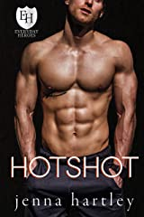 Hotshot: An Everyday Heroes World Novel (The Everyday Heroes World) Kindle Edition