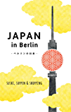 Japan in Berlin: Sushi, Suppen und Shopping