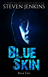 Blue Skin: Book Two: A Vampire Dystopian Thriller