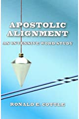 Apostolic Alignment: An Intensive Word Study Kindle Edition