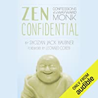 Zen Confidential: Confessions of a Wayward Monk
