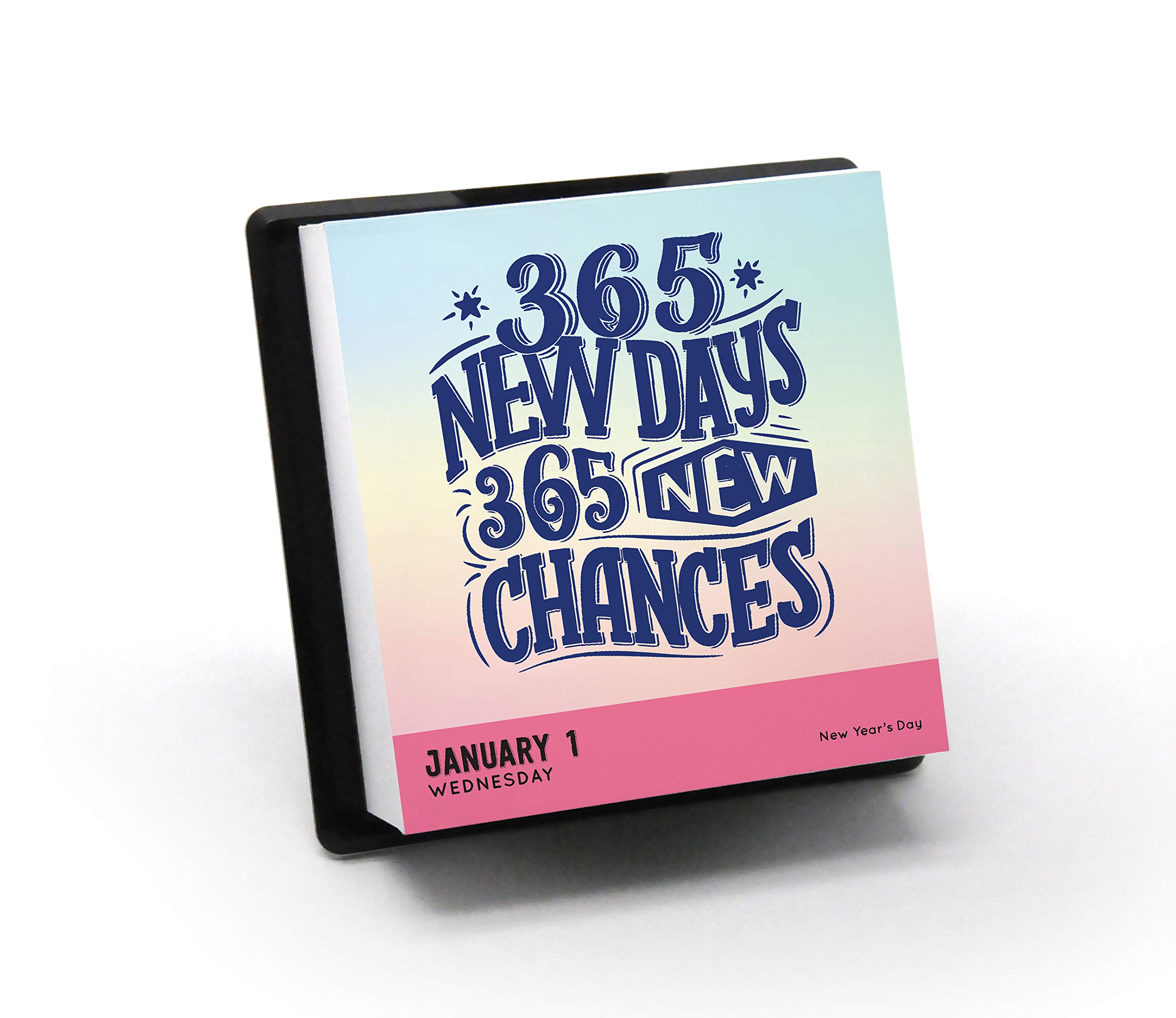 """365 new days, 365 new chances"" daily calendar."
