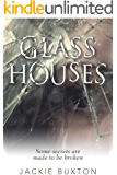 Glass Houses: A gripping emotional page turner with a twist that will take your breath away