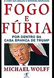 Fogo e fúria: Por dentro da Casa Branca de Trump