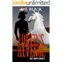 The Loner's Revenge (Colt White Book 2)